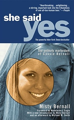 She Said Yes By Bernall, Misty/ L'Engle, Madeleine (FRW)/ Smith, Michael W. (AFT)